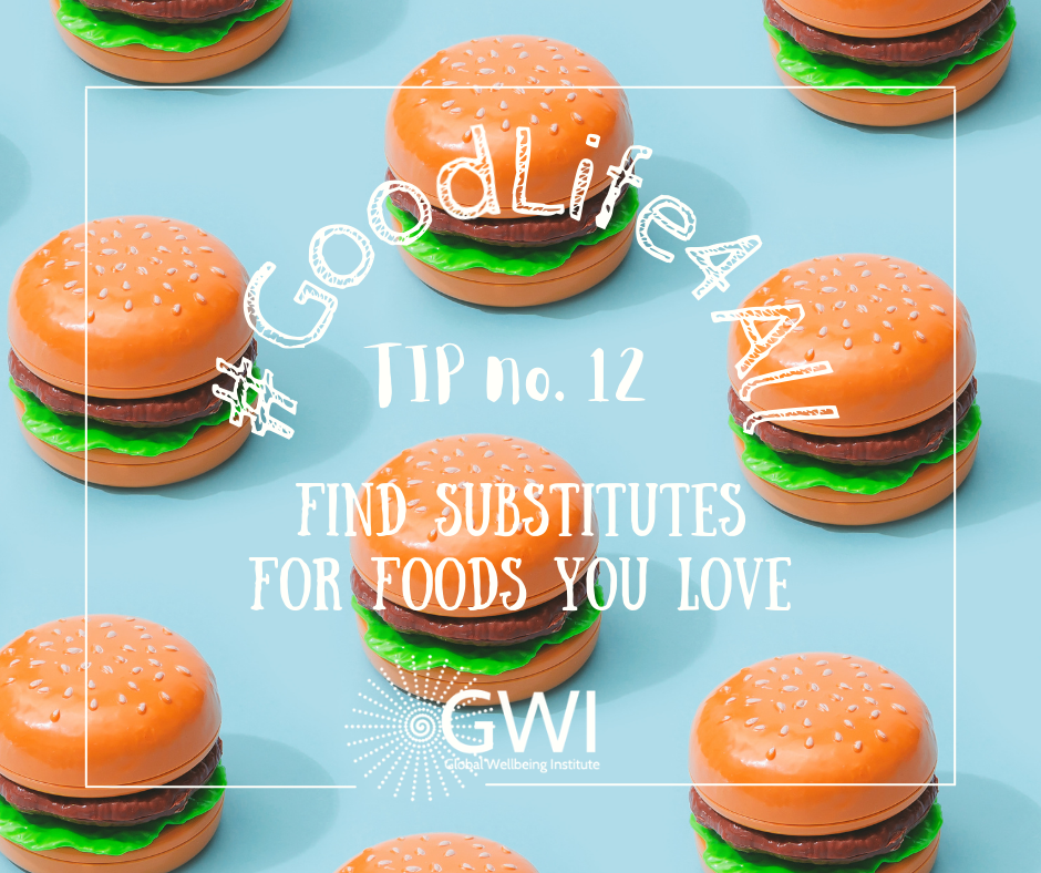 wellbeing tip #12 find vegans substitutes for foods you love