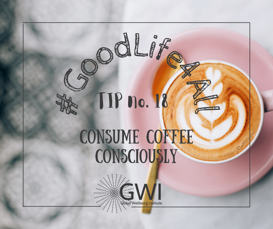 wellbeing tip #18 consume coffee consciously - organic,