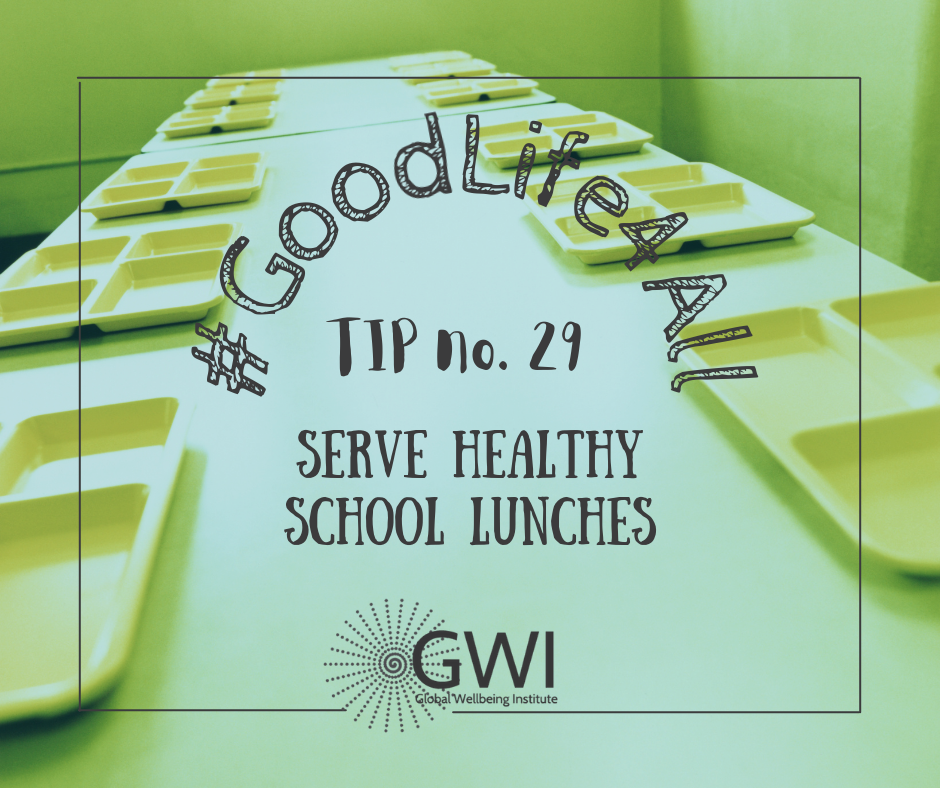 wellbeing tip #29: serve healthy school lunches to end hunger