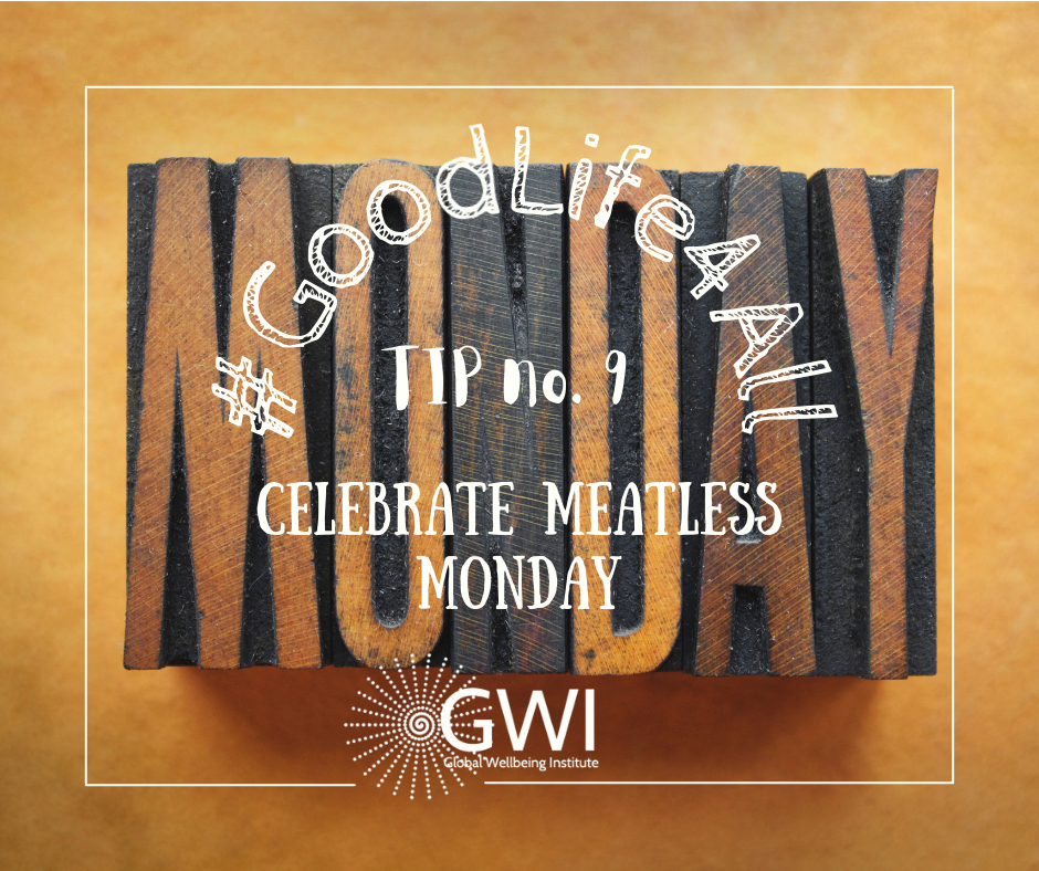 wellbeing tip #9 celebrate meatless Monday with vegans and non-vegans