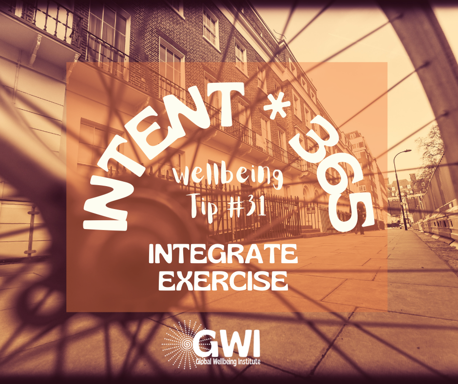 wellbeing tip #31: Integrate exercise