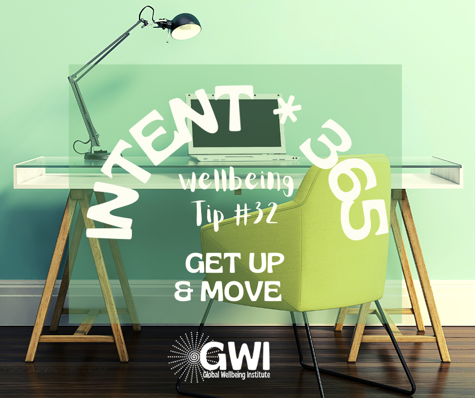 wellbeing tip #32 get up and move