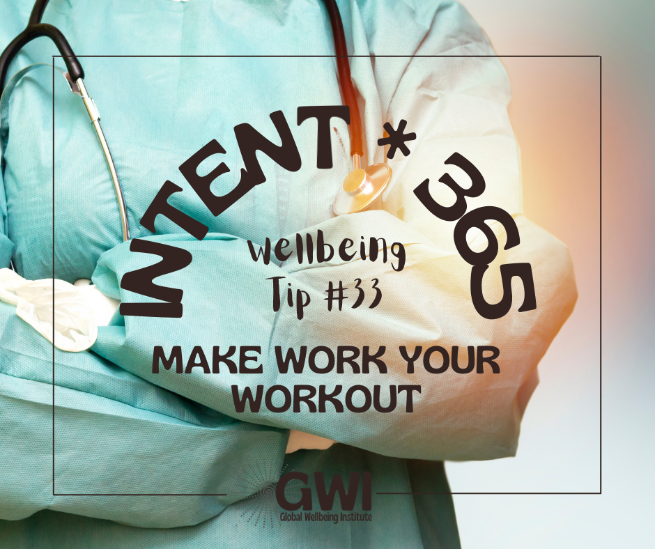 wellbeing tip #33 make work your workout