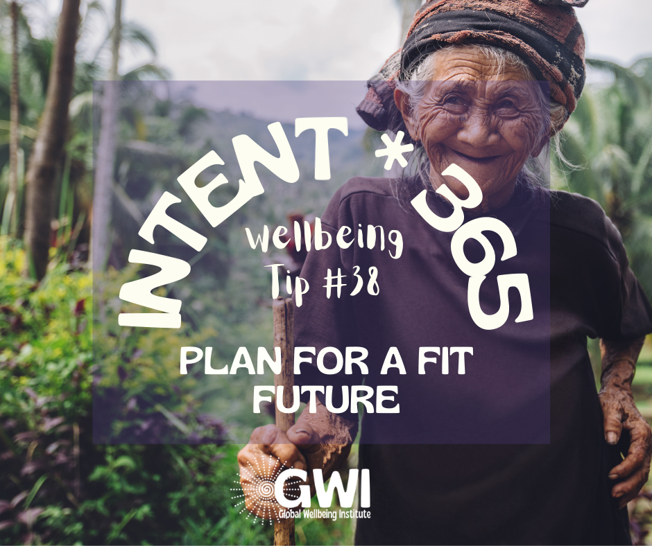 wellbeing tip #38: plan for a fit future