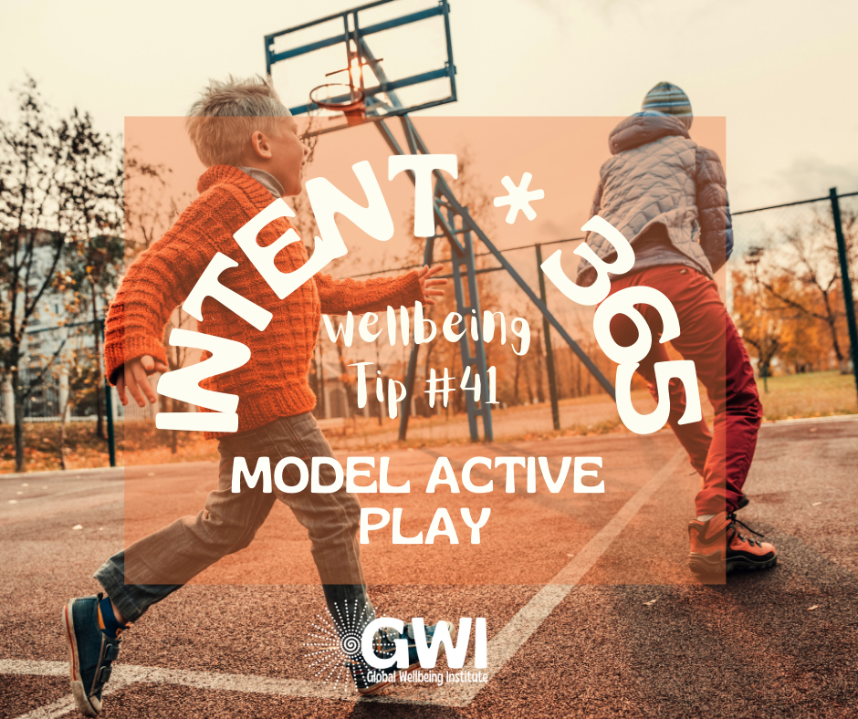 wellbeing tip #41: model active play to increase kids' physical activity