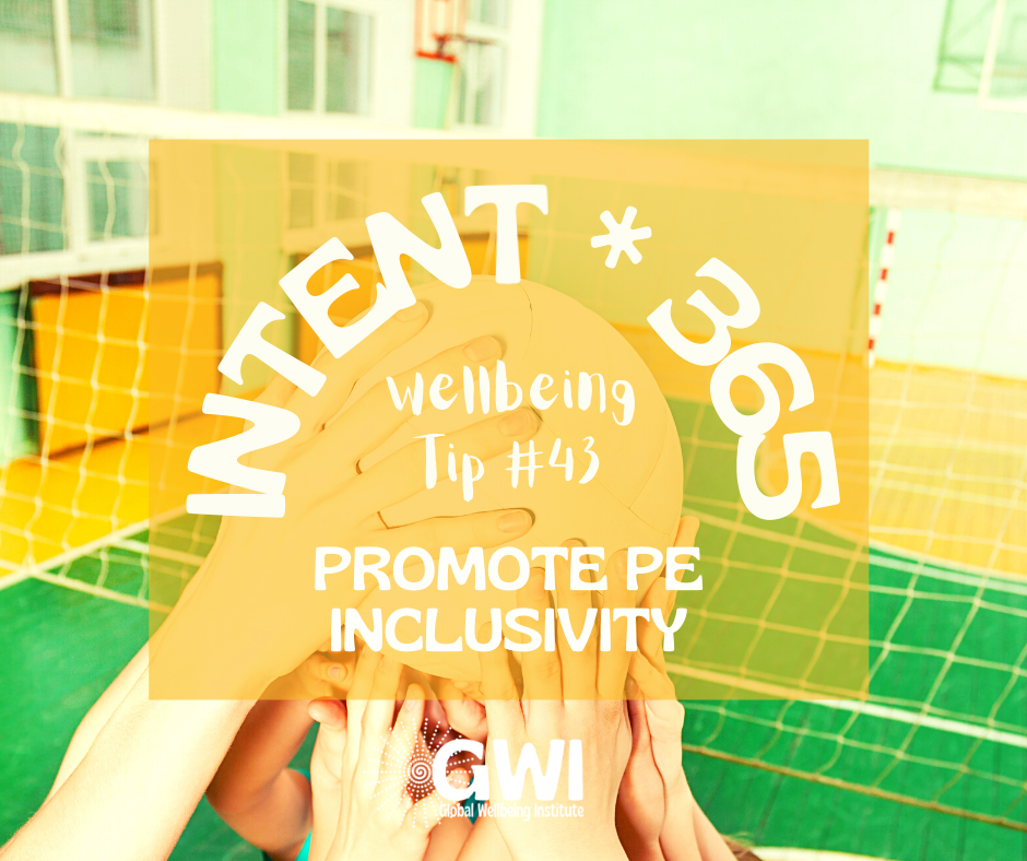 wellbeing tip #43: promote PE inclusivity to increase kids' physical activity