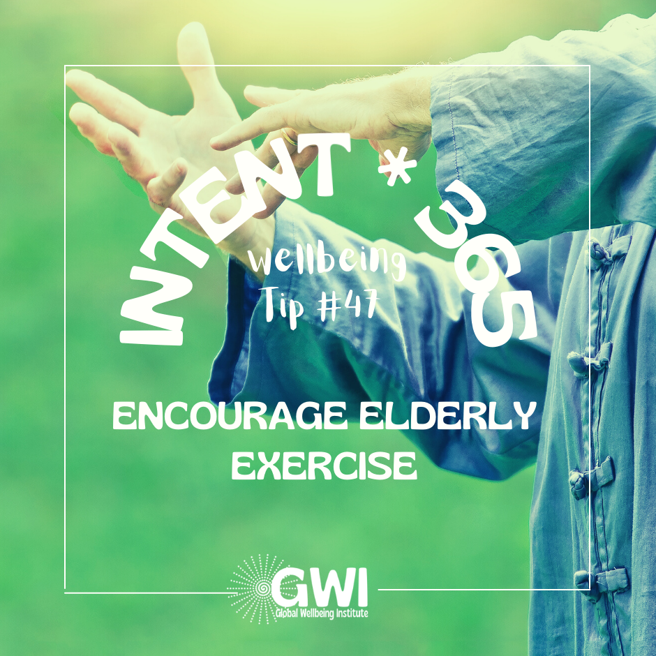 wellbeing tip #47: encourage elderly exercise to get fit