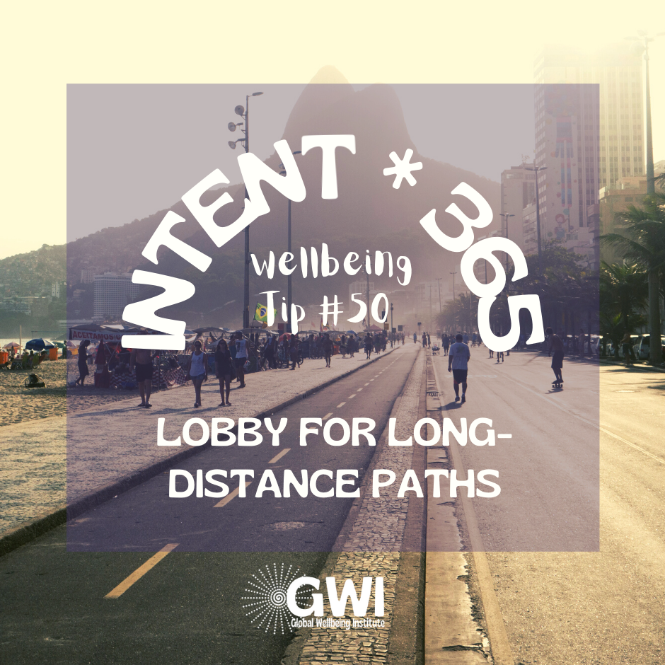 wellbeing tip #50: lobby for long-distance paths