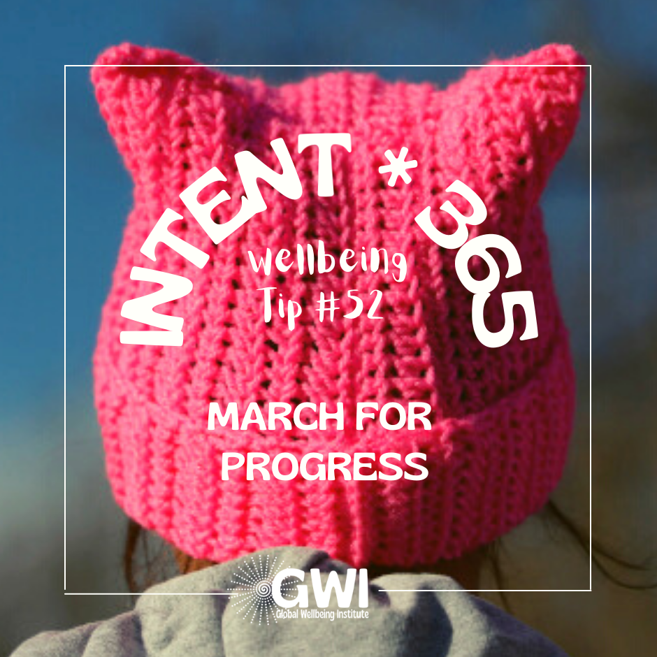 wellbeing tip #52: march for progress