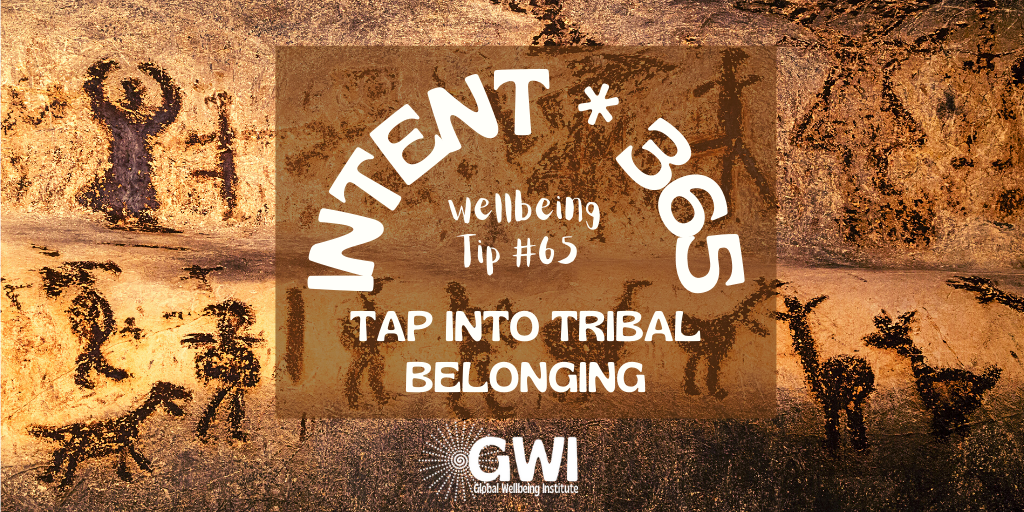 wellbeing tip 65 tap into tribal belonging