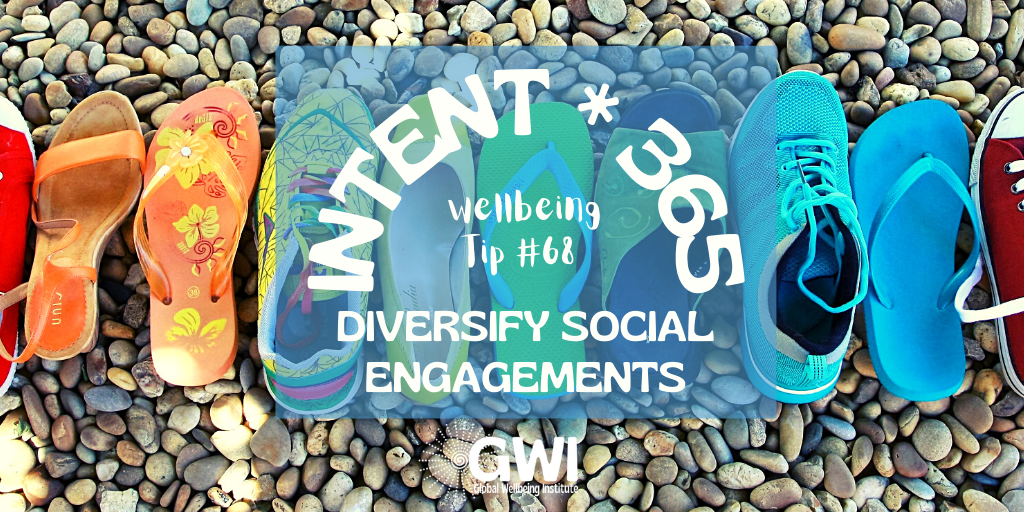 wellbeing tip # 68: diversify social engagements