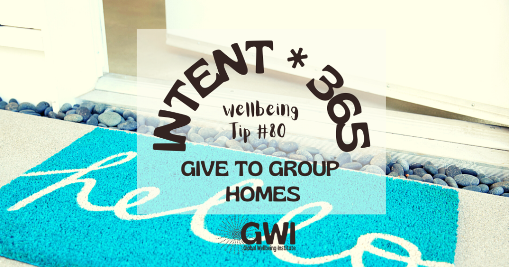 wellbeing tip 80: give to group homes (welcome mat)