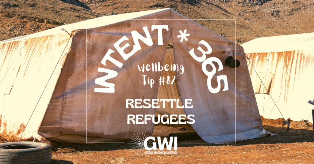 wellbeing tip 82: resettle refugees for social inclusion (empty tent in desert)