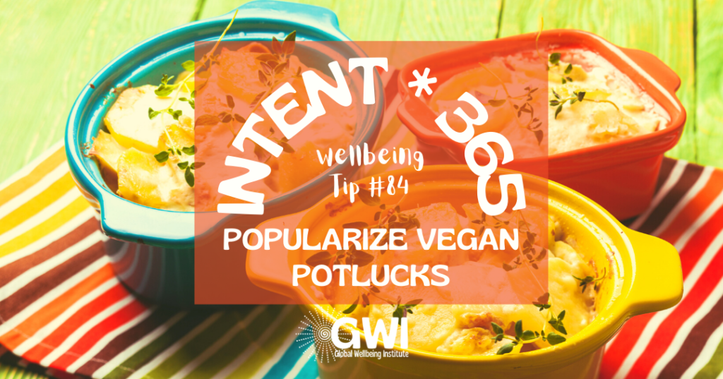 wellbeing tip 84 popularize vegan potlucks for a sustainable social activity