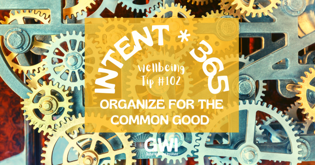 wellbeing tip 102: organize for the commons good (gears)