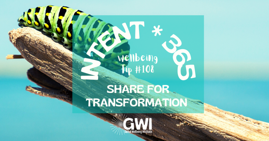 wellbeing tip 108: share for transformation (caterpillar on a branch)