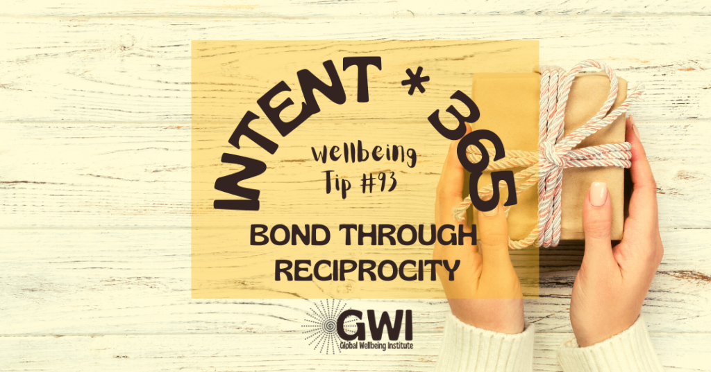 wellbeing tip 93: bond through reciprocity (gift in two hands)